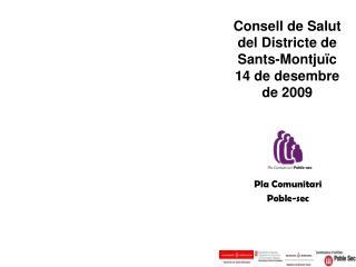 Consell de Salut del Districte de Sants-Montjuïc 14 de desembre de 2009
