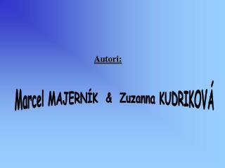 Marcel MAJERN�K  &  Zuzanna KUDRIKOV�