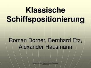Klassische  Schiffspositionierung Roman Dorner, Bernhard Etz, Alexander Hausmann