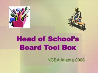 Head of School s Board Tool Box