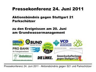 Pressekonferenz 24. Juni 2011 Aktionsbündnis gegen Stuttgart 21  Parkschützer