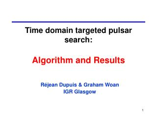 Time domain targeted pulsar search: Algorithm and Results