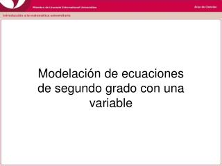 Modelación de ecuaciones de segundo grado con una variable