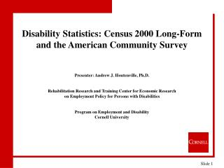 Disability Statistics: Census 2000 Long-Form  and the American Community Survey