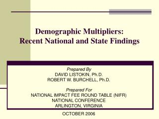 Demographic Multipliers:   Recent National and State Findings
