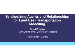 Synthesizing Agents and Relationships for Land Use / Transportation Modelling