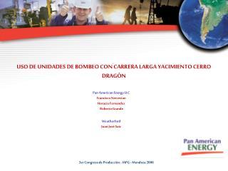 USO DE UNIDADES DE BOMBEO CON CARRERA LARGA YACIMIENTO CERRO DRAGÓN