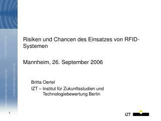 Risiken und Chancen des Einsatzes von RFID-Systemen Mannheim, 26. September 2006 Britta Oertel