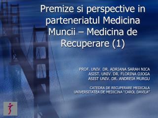 Premize si perspective in parteneriatul Medicina Muncii – Medicina de Recuperare (1)