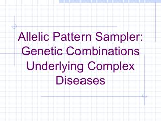 Allelic Pattern Sampler: Genetic Combinations Underlying Complex Diseases