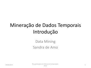 Mineração de Dados Temporais Introdução