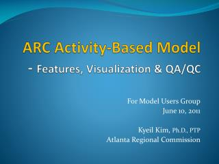 ARC Activity-Based Model   -  Features, Visualization & QA/QC