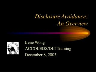 Disclosure Avoidance: An Overview