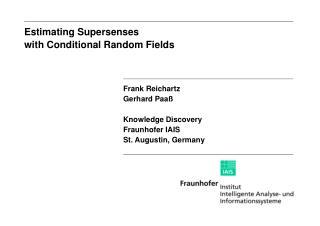 Frank Reichartz Gerhard Paaß Knowledge Discovery  Fraunhofer IAIS St. Augustin, Germany