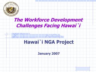 The Workforce Development Challenges Facing Hawai`i