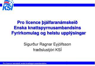 Pro licence þjálfaranámskeið  Enska knattspyrnusambandsins   Fyrirkomulag og helstu upplýsingar
