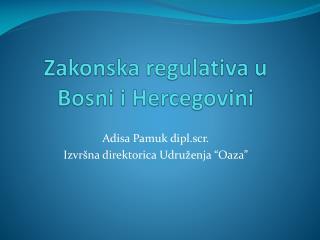 Zakonska regulativa u Bosni i Hercegovini