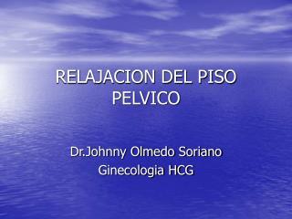 RELAJACION DEL PISO PELVICO