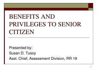 BENEFITS AND PRIVILEGES TO SENIOR CITIZEN