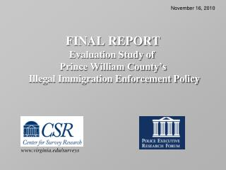 FINAL REPORT Evaluation Study of  Prince William County's  Illegal Immigration Enforcement Policy