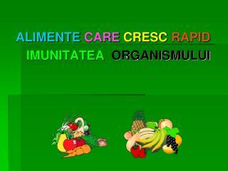 ALIMENTE CARE CRESC RAPID IMUNITATEA ORGANISMULUI
