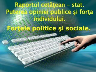 Raportul cetăţean – stat.  Puterea opiniei publice şi forţa individului.