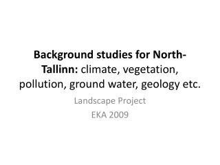Landscape  Project EKA 2009