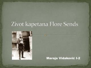 Zivot kapetana Flore Sends