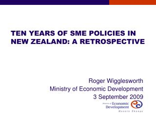 TEN YEARS OF SME POLICIES IN NEW ZEALAND: A RETROSPECTIVE