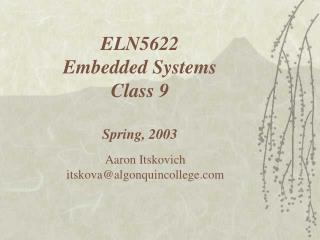 ELN5622 Embedded Systems Class  9 Spring, 2003