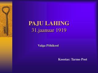 PAJU LAHING 31.jaanuar 1919