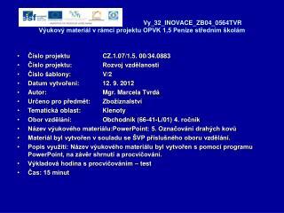Vy_32_INOVACE_ZB04_0564TVR Výukový materiál v rámci projektu OPVK 1,5 Peníze středním školám