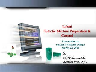 Lab #6 Eutectic Mixture Preparation & Control