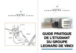 GUIDE PRATIQUE DE L'ETUDIANT DU GROUPE LEONARD DE VINCI
