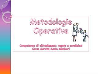Metodologie Operative Competenze di cittadinanza: regole e condizioni