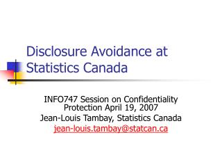 Disclosure Avoidance at Statistics Canada