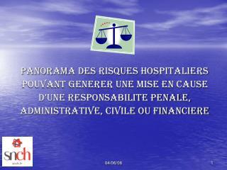 PANORAMA DES RISQUES HOSPITALIERS  POUVANT GENERER UNE MISE EN CAUSE  D'UNE RESPONSABILITE PENALE,