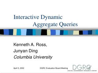 Interactive Dynamic               Aggregate Queries