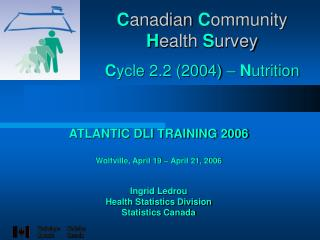 C anadian  C ommunity  H ealth  S urvey C ycle 2.2 (2004) –  N utrition