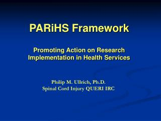 Philip M. Ullrich, Ph.D.  Spinal Cord Injury QUERI IRC Philip M. Ullrich, Ph.D.