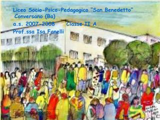 "Liceo Socio-Psico-Pedagogico ""San Benedetto""          Conversano (Ba)"