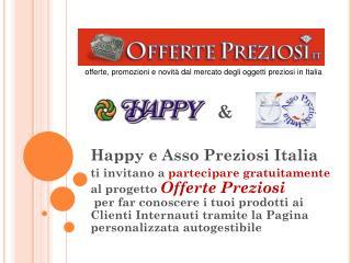 Happy e Asso Preziosi Italia