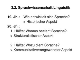 3.2.  Sprachwissenschaft/Linguistik 19. Jh.:   Wie entwickelt sich Sprache?