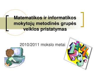 Matematikos ir informatikos mokytojų metodinės grupės veiklos pristatymas