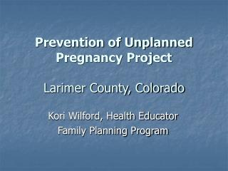 Prevention of Unplanned Pregnancy Project Larimer County, Colorado
