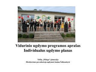 Vidurinio ugdymo programos aprašas Individualus ugdymo planas