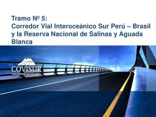 Tramo Nº 5: Corredor Vial Interoceánico Sur Perú - Brasil