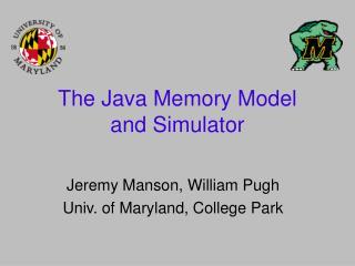 The Java Memory Model  and Simulator