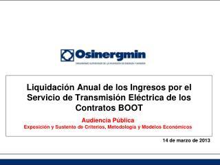 Liquidación Anual de los Ingresos por el Servicio de Transmisión Eléctrica de los Contratos BOOT