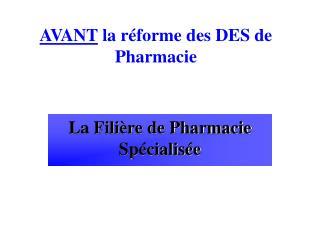 AVANT  la r�forme des DES de Pharmacie